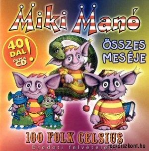100 FOLK CELSIUS MIKI MANÓ ÖSSZES MESÉJE zene CD vásárlás