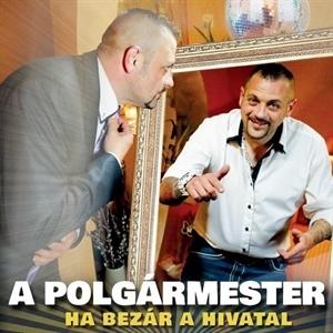 A POLGÁRMESTER HA BEZÁR A HIVATAL zene CD vásárlás