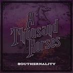 SOUTHERNALITY A THOUSAND HORSES POP/ROCK zene LP vásárlás