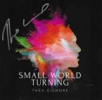 SMALL WORLD TURNING GILMORE, THEA zene CD vásárlás