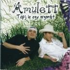 TÉPJ LE EGY ORGONÁT AMULETT MAGYAR zene CD vásárlás
