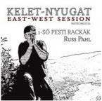 Kelet-Nyugat 1-SŐ PESTI  RACKÁK FEAT . RUSS   PAHL         MAGYAR zene CD vásárlás