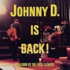JOHNNY D. IS BACK! -CLRD- FATAL FLOWERS zene LP vásárlás
